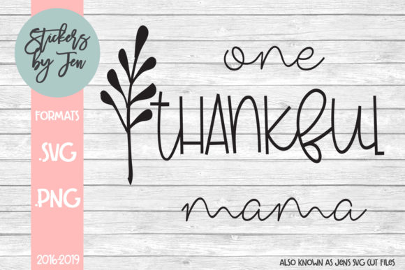 One Thankful Mama Svg Graphic By Stickers By Jennifer Creative