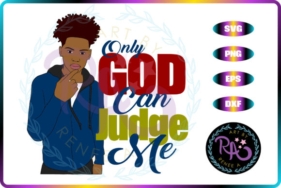 Download Free Only God Can Judge Me Graphic By Art By Reneea Creative Fabrica SVG Cut Files