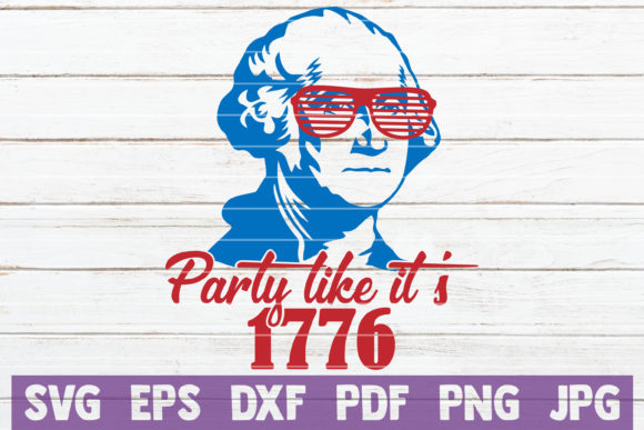Party Like It S 1776 Svg Cut File Graphic By Mintymarshmallows