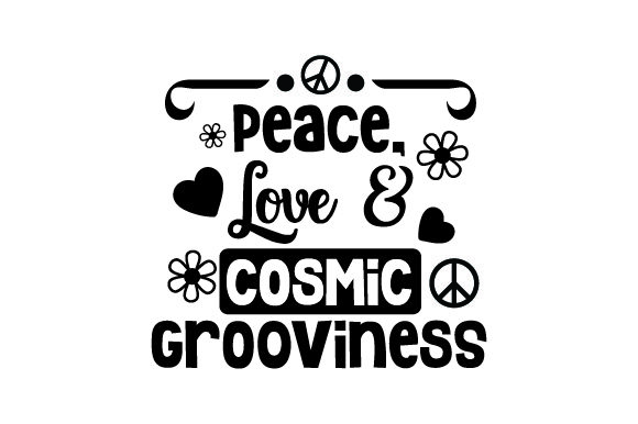 Download Free Peace Love Cosmic Grooviness Svg Cut File By Creative Fabrica for Cricut Explore, Silhouette and other cutting machines.
