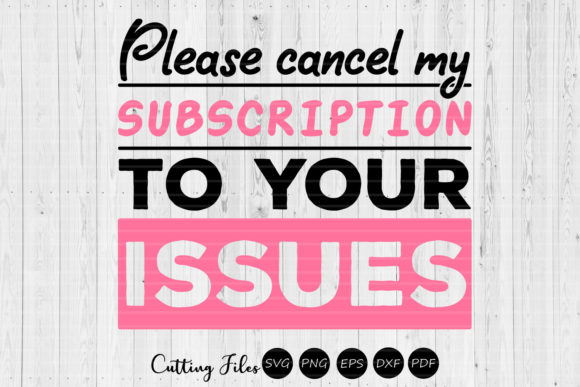 Please Cancel My Subscription Sassy SVG Graphic By HD Art Workshop
