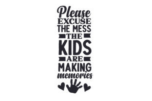 Please Excuse the Mess, the Kids Are Making Memories Craft Design By Creative Fabrica Crafts
