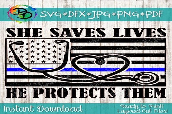 Download Free Police Nurse She Saves Lives He Protects Graphic By for Cricut Explore, Silhouette and other cutting machines.