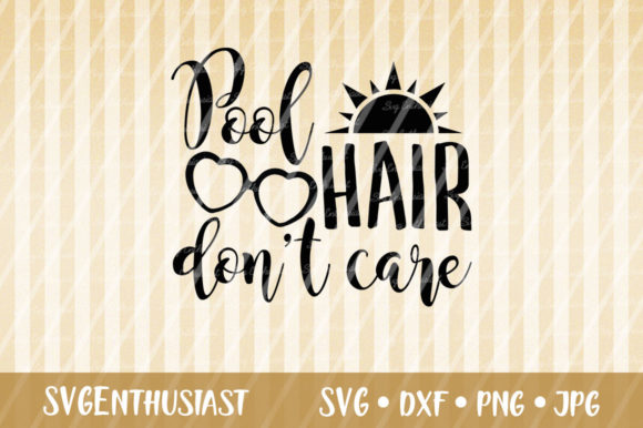 Download Free Pool Hair Don T Care Svg Cut File Graphic By Svgenthusiast for Cricut Explore, Silhouette and other cutting machines.