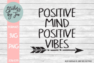 Download Free Positive Mind Positive Vibes Svg Graphic By Stickers By Jennifer for Cricut Explore, Silhouette and other cutting machines.