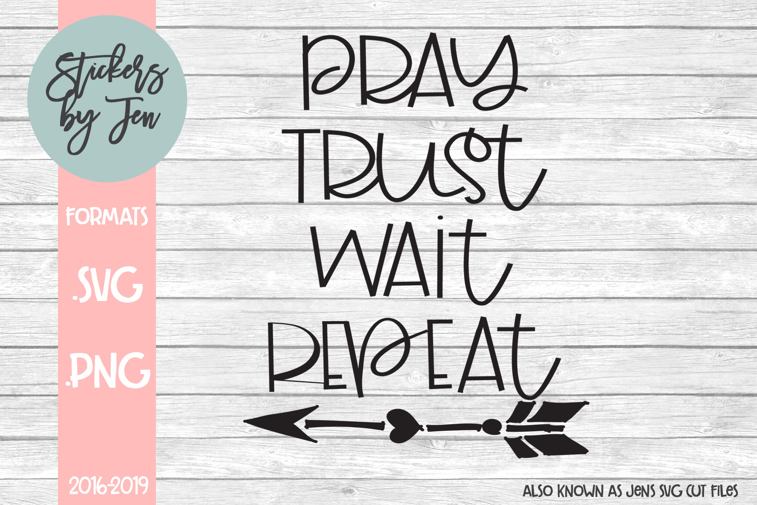 Download Free Pray Trust Wait Repeat Svg Graphic By Stickers By Jennifer for Cricut Explore, Silhouette and other cutting machines.