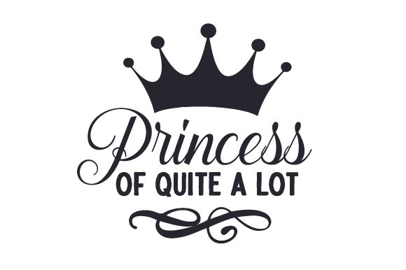 Princess of Quite a Lot Kids Craft Cut File By Creative Fabrica Crafts - Image 1