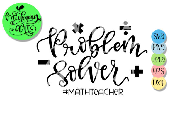 Download Free Problem Solver Math Teacher Grafico Por Midmagart Creative for Cricut Explore, Silhouette and other cutting machines.