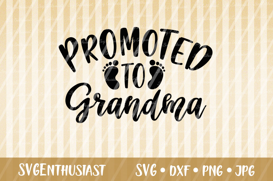 Download Free Promoted To Grandma Svg Cut File Graphic By Svgenthusiast for Cricut Explore, Silhouette and other cutting machines.