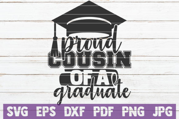 Download Free Proud Cousin Of A Graduate Svg Cut File Graphic By for Cricut Explore, Silhouette and other cutting machines.