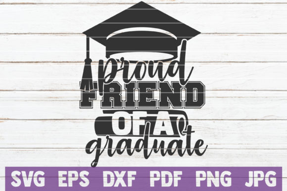 Download Free Proud Friend Of A Graduate Svg Cut File Graphic By for Cricut Explore, Silhouette and other cutting machines.