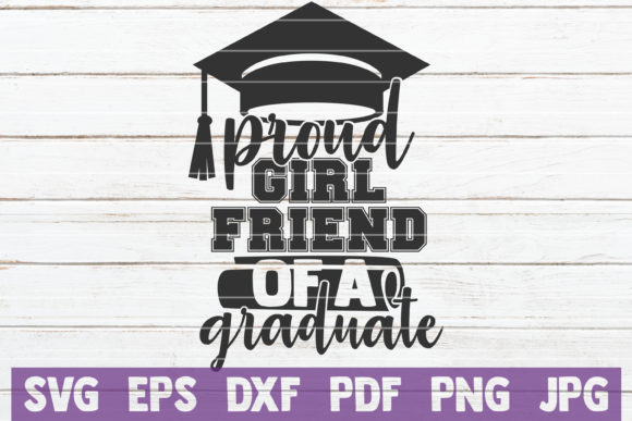 Download Free Proud Girlfriend Of A Graduate Svg Graphic By Mintymarshmallows for Cricut Explore, Silhouette and other cutting machines.