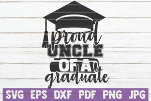 Download Free Proud Uncle Of A Graduate Svg Cut File Graphic By for Cricut Explore, Silhouette and other cutting machines.