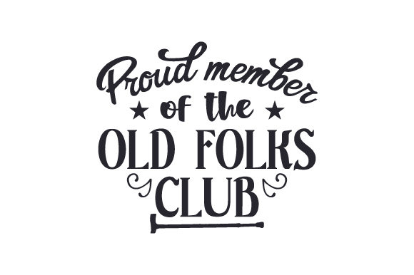 Download Free Proud Member Of The Old Folks Club Svg Cut File By Creative for Cricut Explore, Silhouette and other cutting machines.