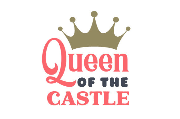 Queen of the Castle Kids Craft Cut File By Creative Fabrica Crafts