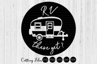 Download Free Rv There Yet Camping Svg Graphic By Hd Art Workshop Creative for Cricut Explore, Silhouette and other cutting machines.