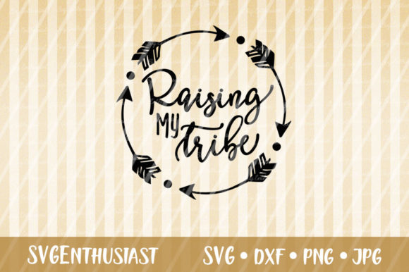 Download Free Raising My Tribe Svg Cut File Graphic By Svgenthusiast for Cricut Explore, Silhouette and other cutting machines.
