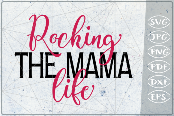 Rocking the Mama Life SVG Cutting File Graphic Crafts By Cute Graphic