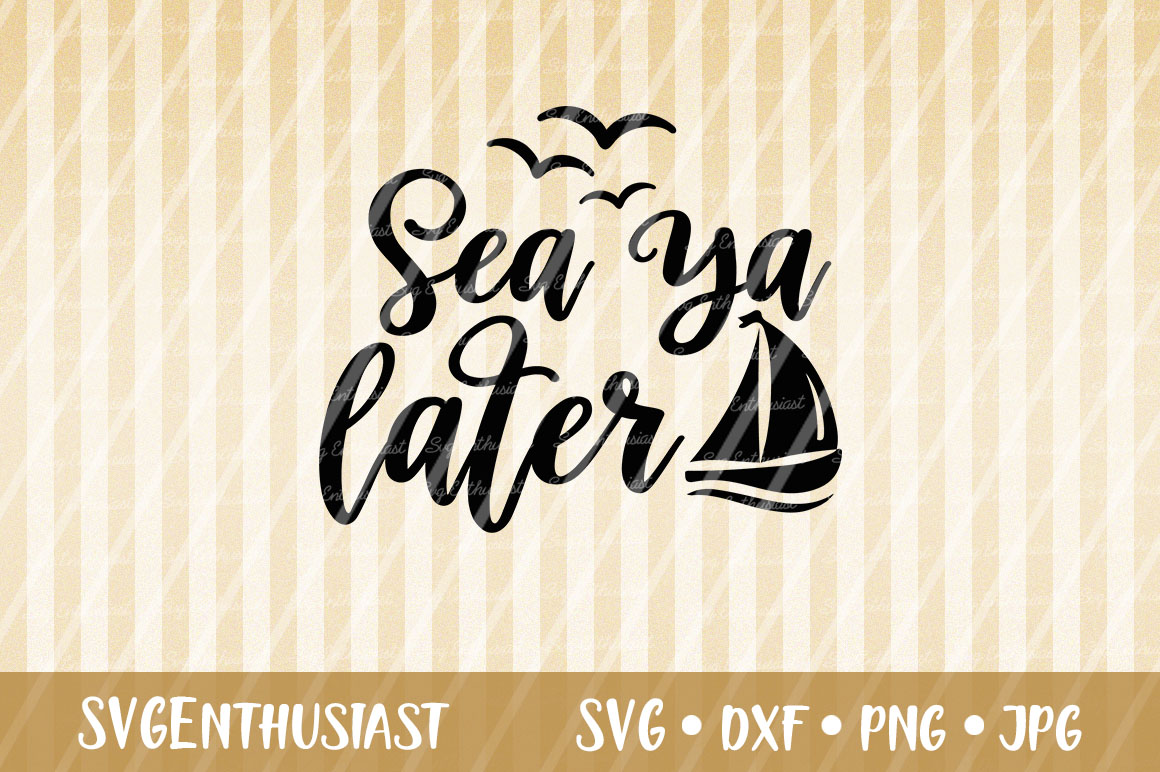 Download Free Sea Ya Later Svg Cut File Graphic By Svgenthusiast Creative for Cricut Explore, Silhouette and other cutting machines.