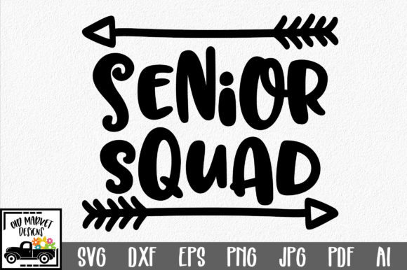 Download Free Senior Squad Cut File Graphic By Oldmarketdesigns Creative Fabrica for Cricut Explore, Silhouette and other cutting machines.