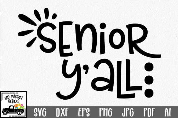 Download Free Senior Y All Svg Cut File Graphic By Oldmarketdesigns Creative for Cricut Explore, Silhouette and other cutting machines.