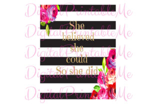 She Believed Stripe Classy Floral Sign Graphic By DigitalPrintableMe