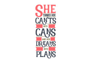 She Turned Her Can'ts into Cans and Her Dreams into Plans Kids Craft Cut File By Creative Fabrica Crafts