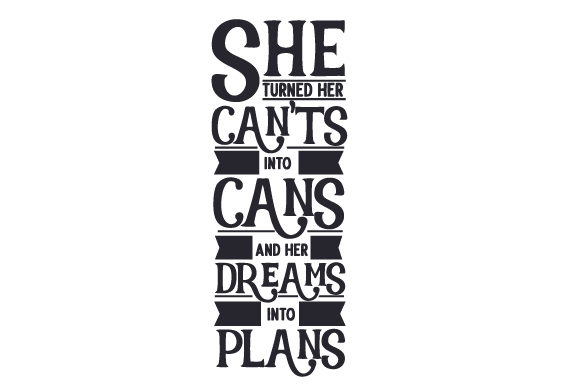 She Turned Her Can'ts into Cans and Her Dreams into Plans Kids Craft Cut File By Creative Fabrica Crafts - Image 2
