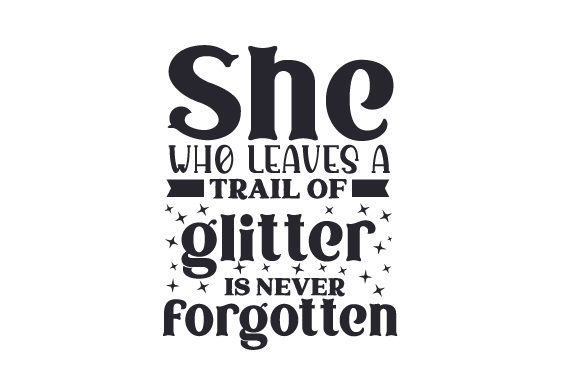 She Who Leaves a Trail of Glitter is Never Forgotten Craft Design By Creative Fabrica Crafts Image 2