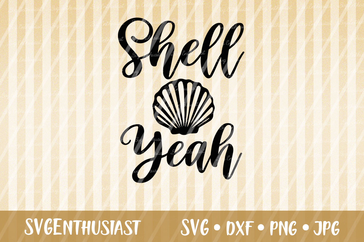 Download Free Shell Yeah Svg Cut File Graphic By Svgenthusiast Creative Fabrica for Cricut Explore, Silhouette and other cutting machines.