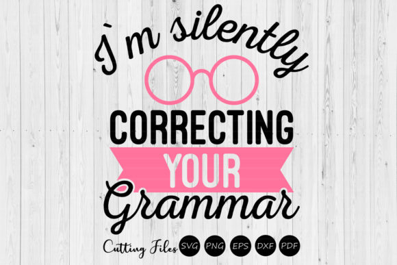 Silently Correcting Your Grammar | Sassy Graphic By HD Art Workshop