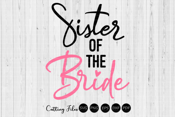 Download Free Sister Of The Bride Wedding Svg Graphic By Hd Art Workshop for Cricut Explore, Silhouette and other cutting machines.