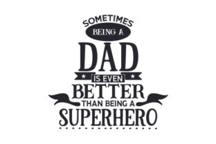 Sometimes Being a Dad is Even Better Than Being a Superhero Craft Design By Creative Fabrica Crafts