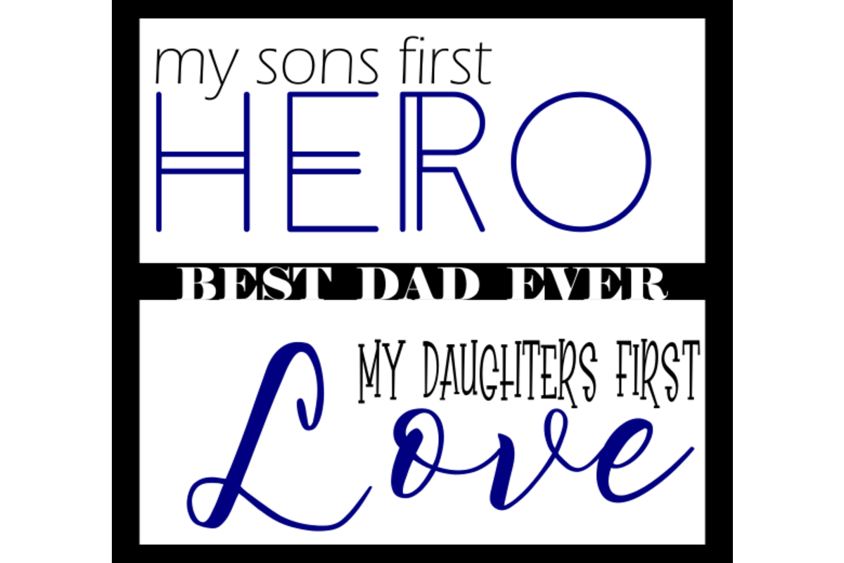 Download Free Sons First Hero Daughters First Love Graphic By Cargoprints for Cricut Explore, Silhouette and other cutting machines.