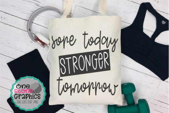Sore Today Strong Tomorrow Svg,fitness Graphic Crafts By OneStoneGraphics - Image 1