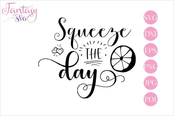 Squeeze the Day Svg Cut Files