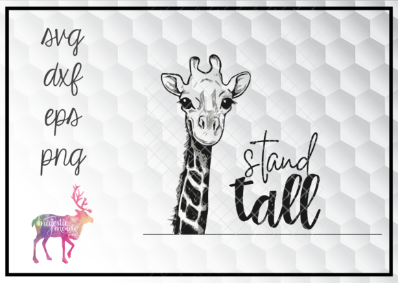 Print on Demand: Stand Tall Giraffe Quote SVG Graphic Illustrations By majesticmooseprints