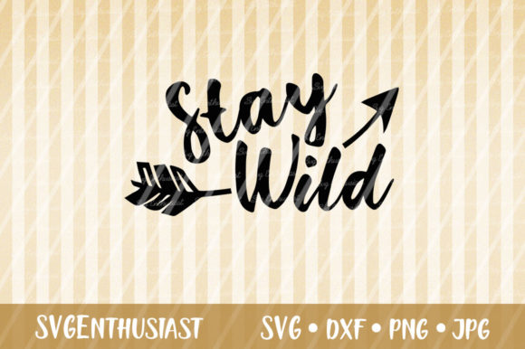 Download Free Stay Wild Svg Cut File Graphic By Svgenthusiast Creative Fabrica for Cricut Explore, Silhouette and other cutting machines.
