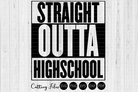 Print on Demand: Straight Outta Highschool Graduation Graphic Graphic Templates By HD Art Workshop
