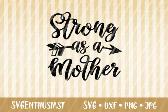 Download Free Strong As A Mother Svg Cut File Graphic By Svgenthusiast for Cricut Explore, Silhouette and other cutting machines.