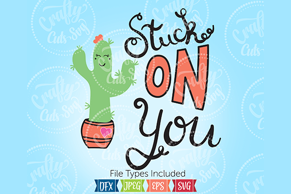 Stuck on You Cactus SVG Graphic Illustrations By Crafty Cuts SVG