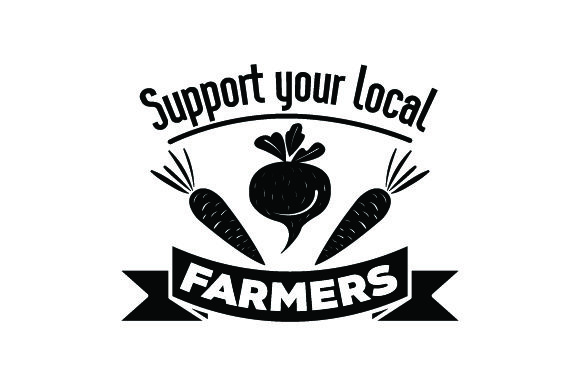 Support Your Local Farmers Farm & Country Craft Cut File By Creative Fabrica Crafts - Image 2