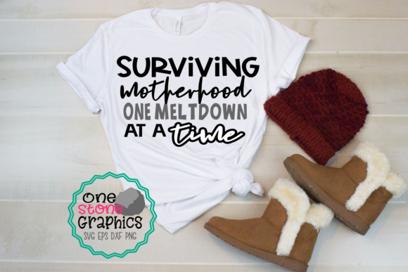 Surviving Motherhood Graphic Crafts By OneStoneGraphics