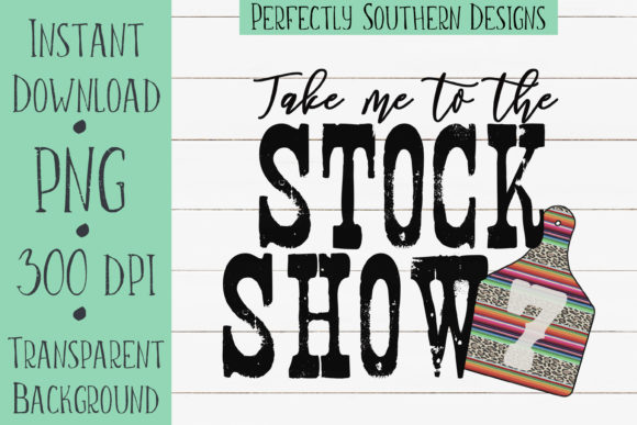 Print on Demand: Take Me to the Stock Show with Cow Graphic Crafts By PerfectlySouthernDesigns