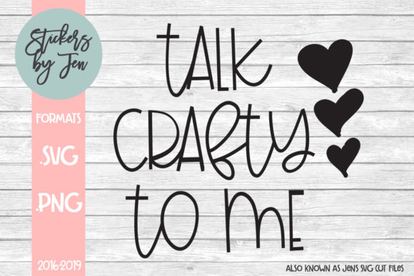 Download Free Talk Crafty To Me Svg Graphic By Stickers By Jennifer Creative for Cricut Explore, Silhouette and other cutting machines.