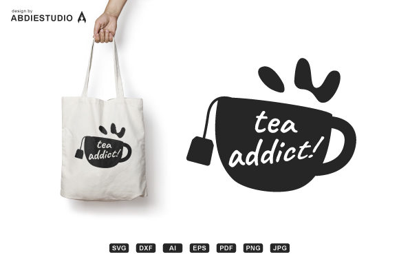 Download Free Tea Addict Tea Lover Tea Mania Graphic By Abdie Creative Fabrica for Cricut Explore, Silhouette and other cutting machines.