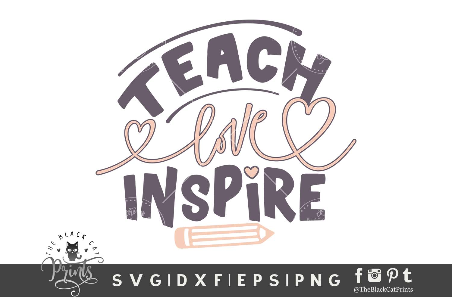 Download Free Teach Love Inspire Graphic By Theblackcatprints Creative Fabrica for Cricut Explore, Silhouette and other cutting machines.