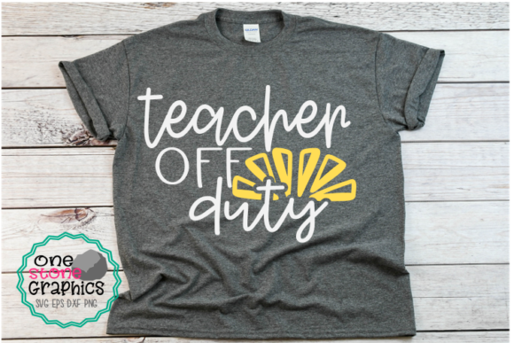 Download Free Teacher Off Duty Svg Teacher Svgs Graphic By Onestonegraphics for Cricut Explore, Silhouette and other cutting machines.