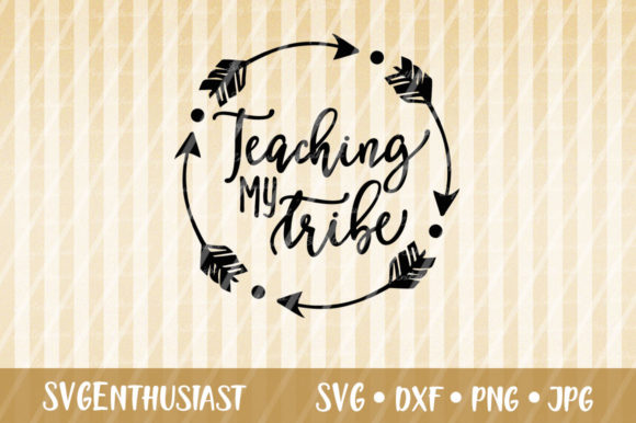 Download Free Teaching My Tribe Svg Cut File Graphic By Svgenthusiast for Cricut Explore, Silhouette and other cutting machines.
