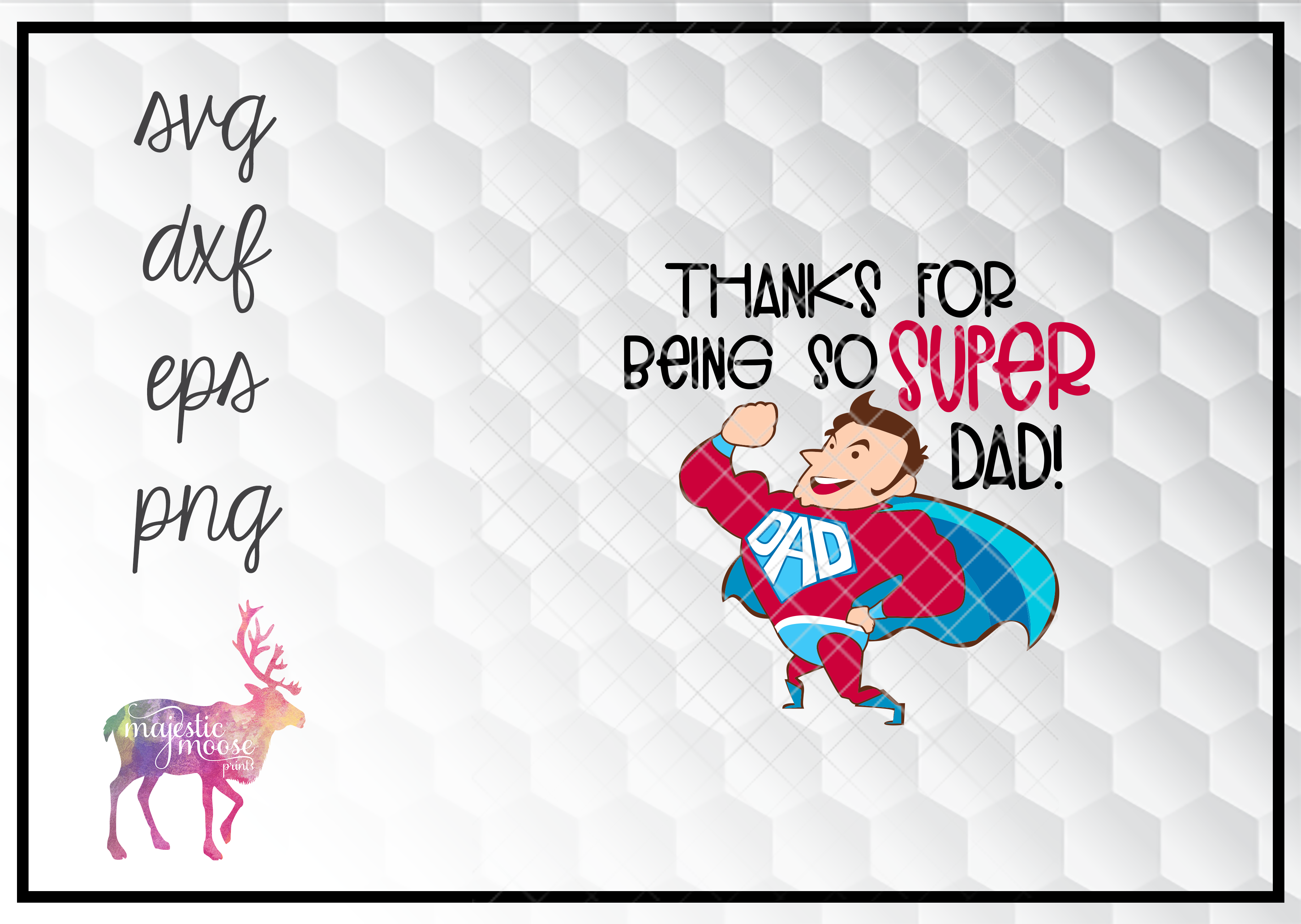 Download Free Thanks For Being A Super Dad Svg Graphic By Majesticmooseprints for Cricut Explore, Silhouette and other cutting machines.